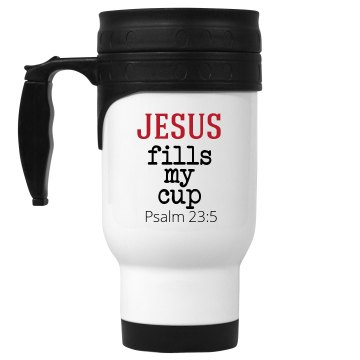 jesus fills my cup 2