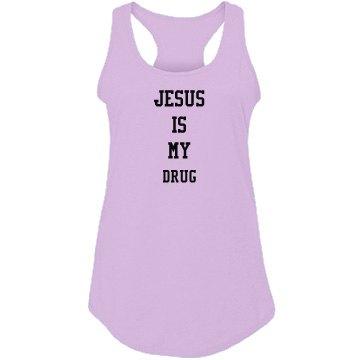 Jesus is my drug