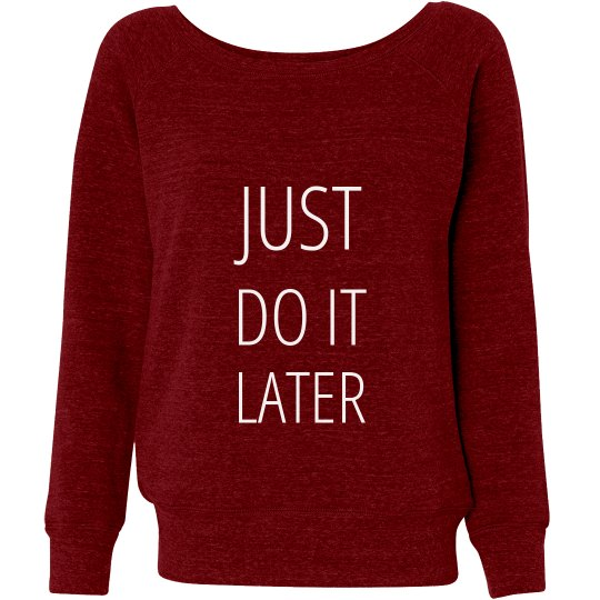 Just Do It Later Slouchy Sweater