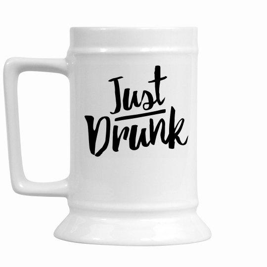 Just Drunk Beer Stein