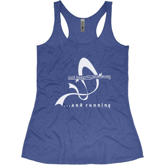 Just Keep Swimming...and Running with back dedication