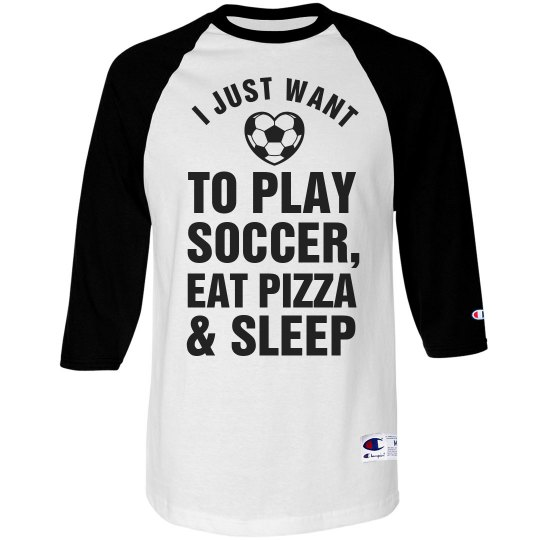 Just Want To Play Soccer Shirt
