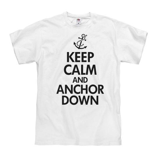 Keep calm and anchor down