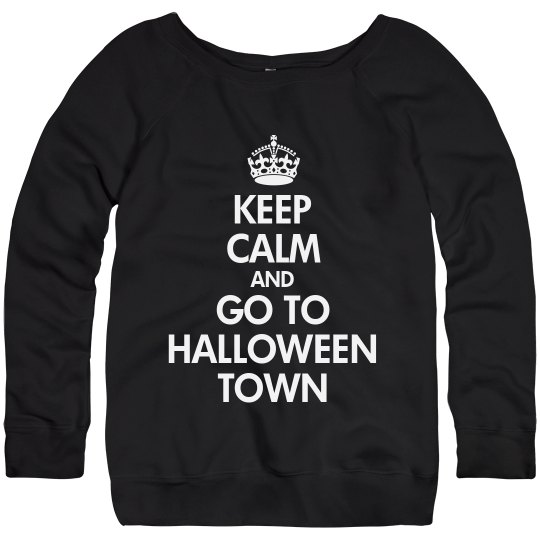 Keep Calm And Go To Halloween Town