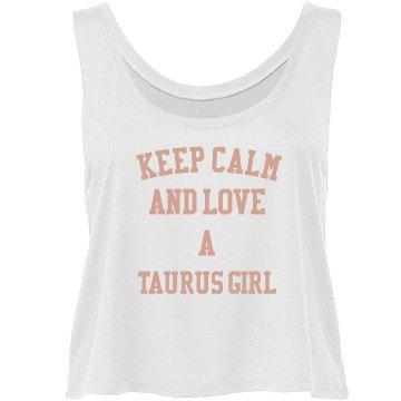 Keep Calm and love a Taurus Girl