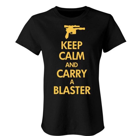 Keep Calm Carry Blaster