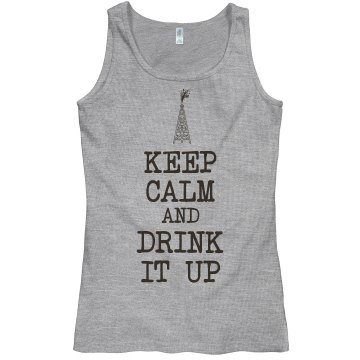 Keep Calm Drink It Up