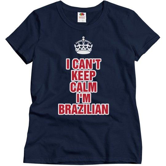 Keep calm I'm Brazilian