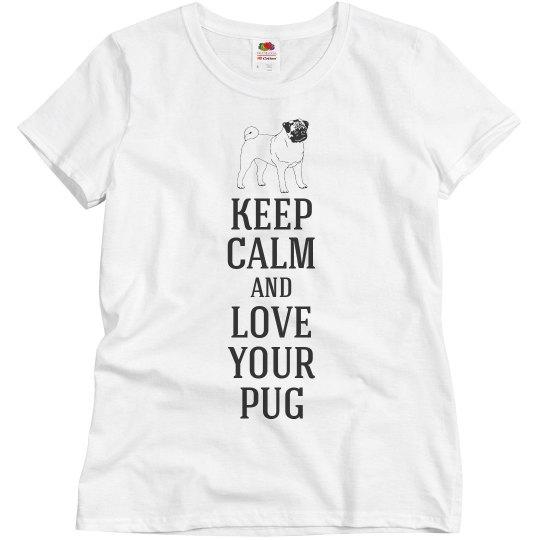 Keep calm love your pug