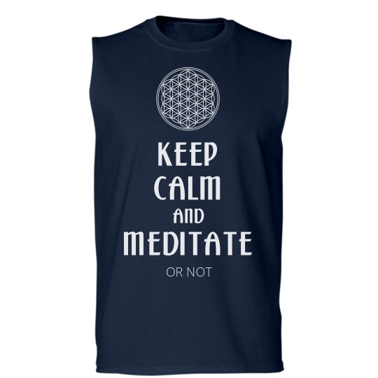 Keep Calm Meditate (OR NOT) Flower Of Life white