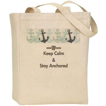 Keep Calm, Stay Anchored