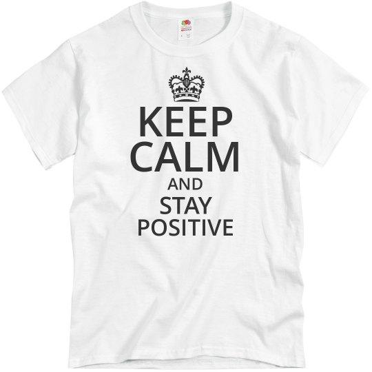 Keep Calm, Stay Positive