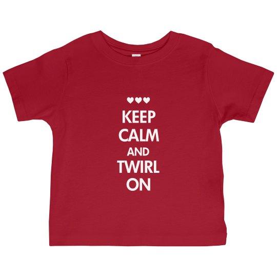 Keep Calm Twirl On
