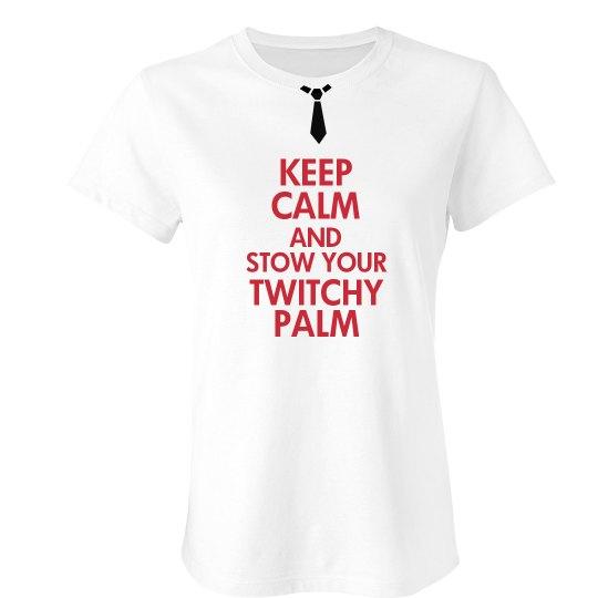 Keep Calm Twitchy Palm