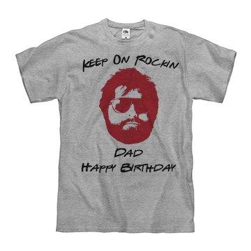 Keep on rockin dad