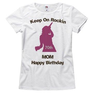 keep on rockin mom 70th