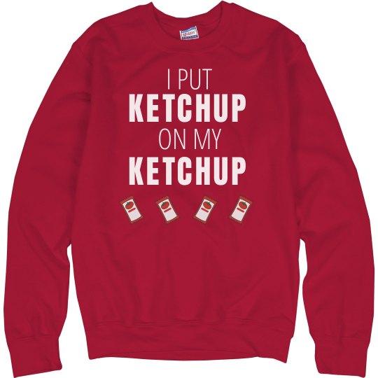 Ketchup On Ketchup Crew