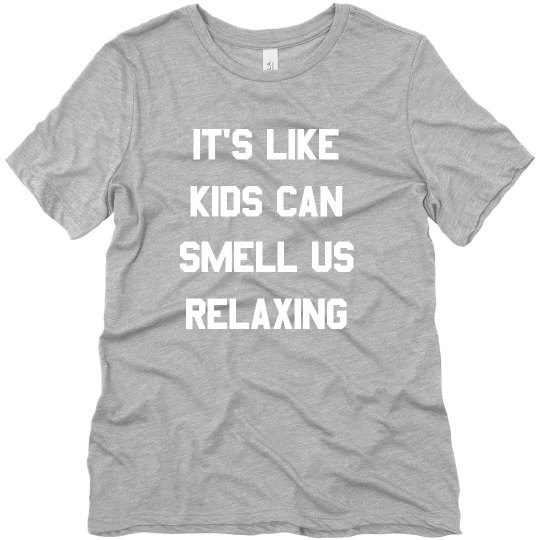 Kids Can Smell Us Relaxing Funny Mom Tee