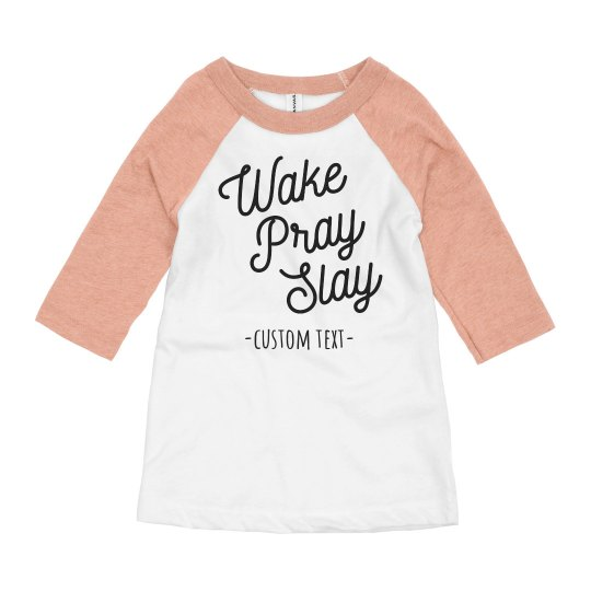 Kids Wake Pray Slay Custom Design