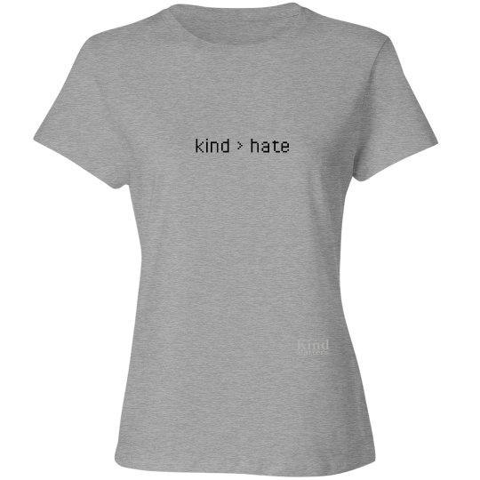 Kind great than Hate ladies tee