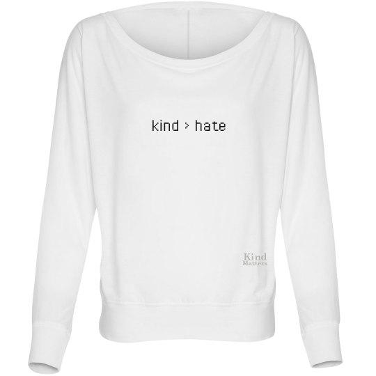 Kind greater than Hate ladies flowy long sleeve tee