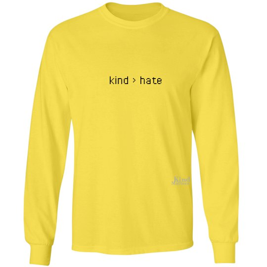 Kind greater than Hate unisex/mens long sleeve tee