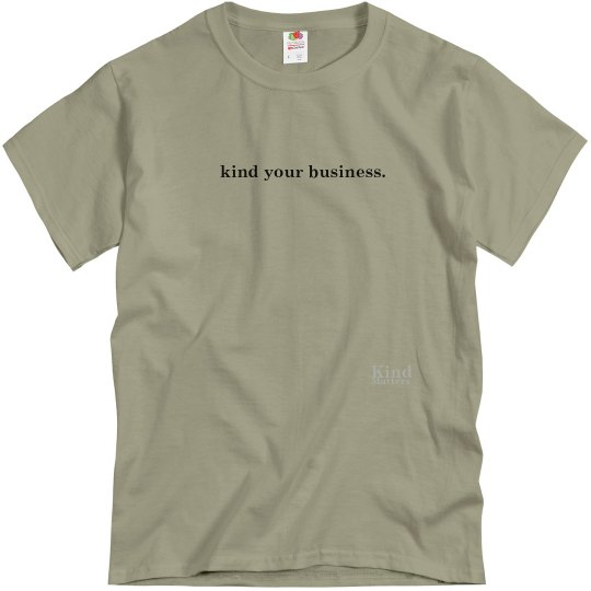 Kind Your Business unisex/mens tee