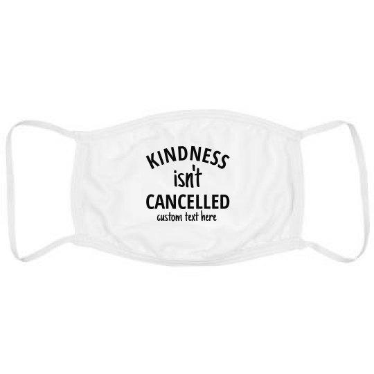 Kindness Isn't Cancelled Custom Face Mask