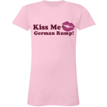 Kiss Me German Rump!