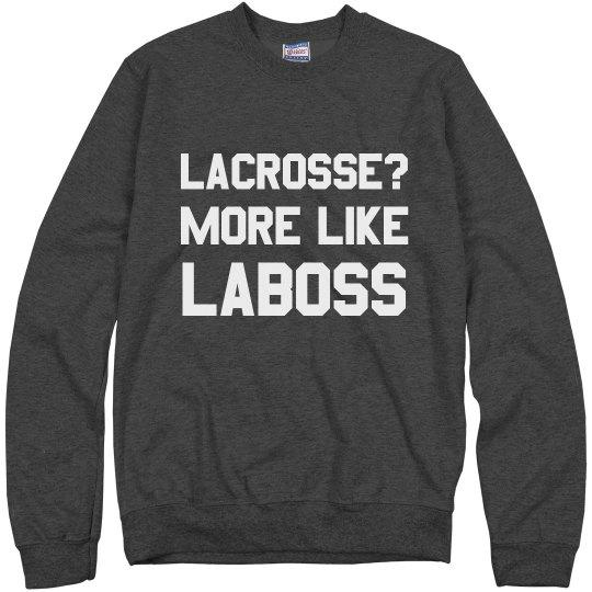 Lacrosse? More Like La-Boss