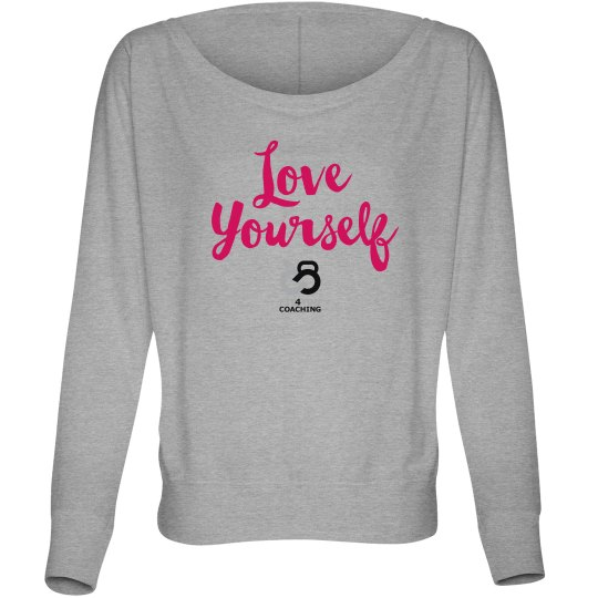 Ladies Love Yourself Long Sleeved T-shirt