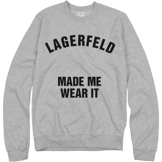Lagerfeld Made Me Wear It