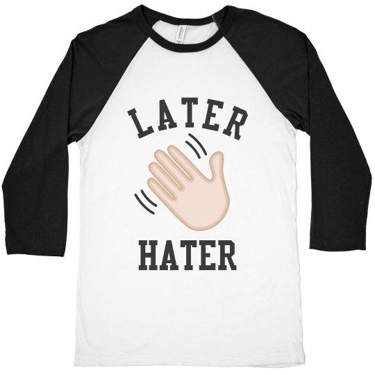 Later Hater Emoji Tee