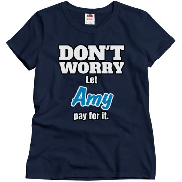 Let Amy pay for it!