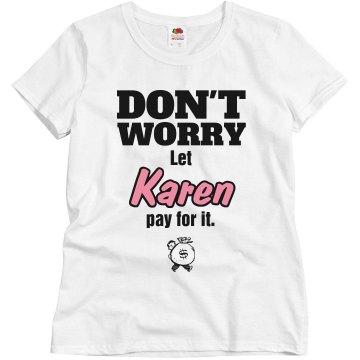 Let Karen pay for it!