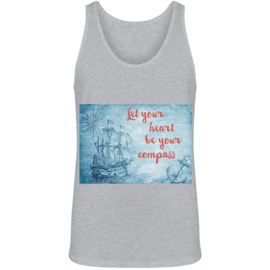"""""""Let Your Heart Be Your Compass"""" Tank Top"""