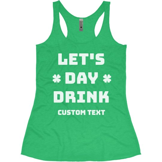 Let's Day Drink St. Patrick's Drinking Tank