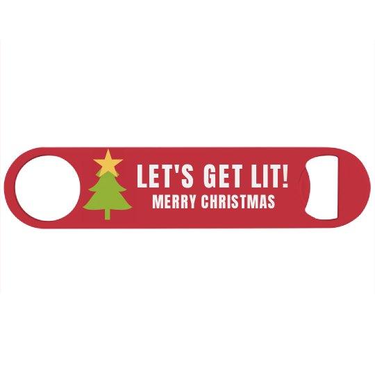 Let's Get Lit Christmas Beer Opener