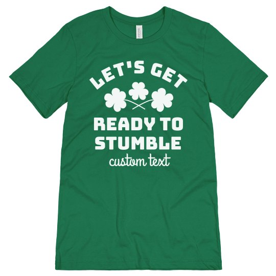 Let's Get Ready to Stumble St. Patrick's Tee