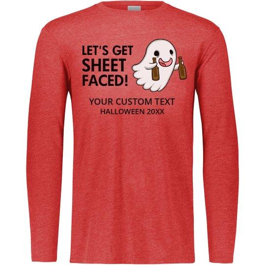 Let's Get Sheet Faced Custom Text Halloween Long Sleeve