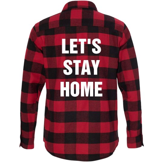 Let's Stay Home Flannel