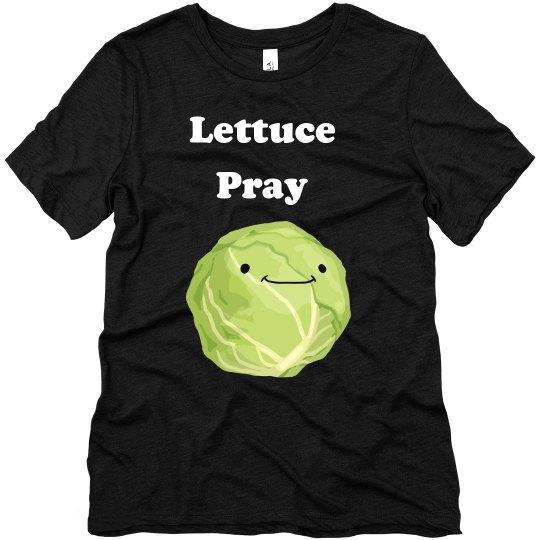 Lettuce Pray Women's Tee