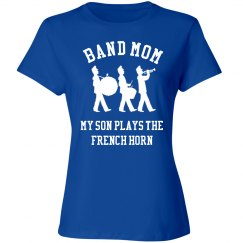 Band Mom Of The French Horn