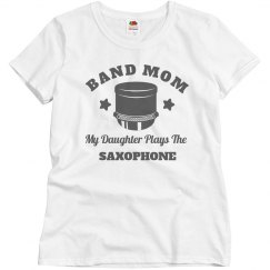 Mom Of The Saxophone Player