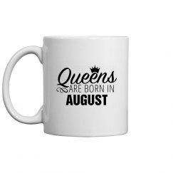 Coffee Queens Are Born In August