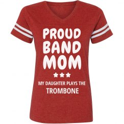 Proud Trombone Band Mom