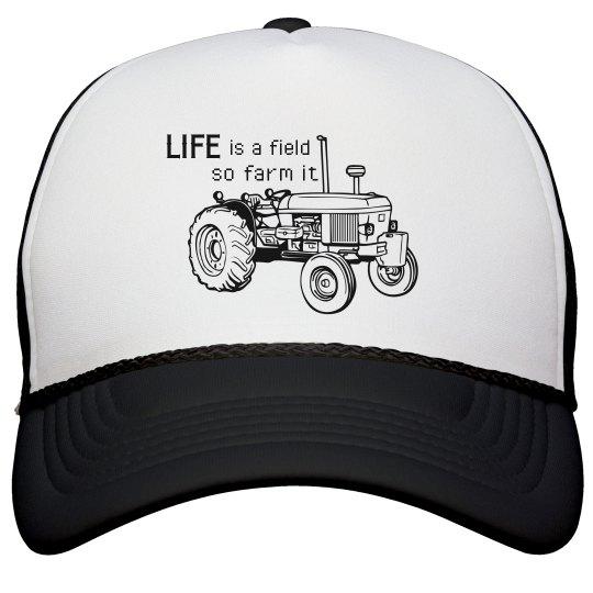 Life is a field so farm it trucker