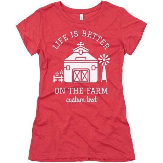 Life is Better on the Farm Custom Tee