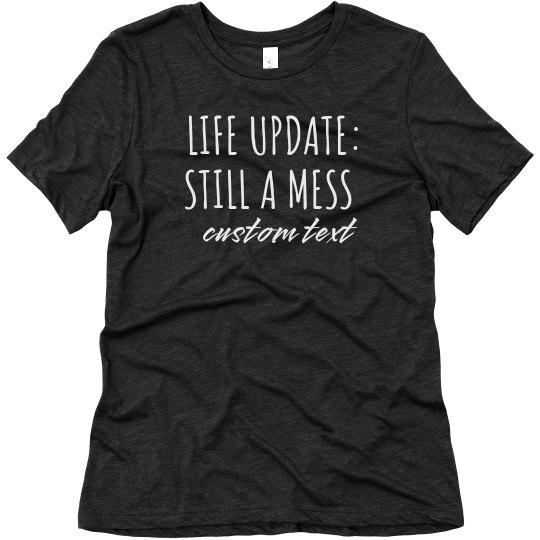 Life Update: Still a Mess Tee