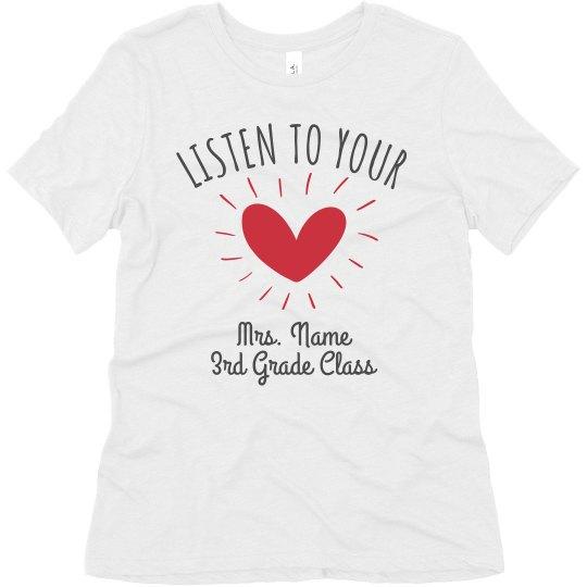 Listen To Your Heart Custom Teacher Tee